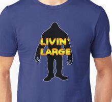 Livin' Large Bigfoot  Unisex T-Shirt