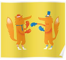 Posh Foxes like to Box while wearing Socks Poster