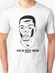 KD IS NOT NICE T-Shirt