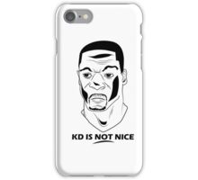 KD IS NOT NICE iPhone Case/Skin