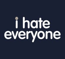 i hate everyone (white text) Kids Tee