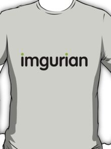 imgurian (large black text) T-Shirt