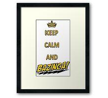 Keep calm and bazingaaa! Framed Print