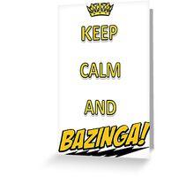 Keep calm and bazingaaa! Greeting Card
