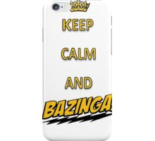 Keep calm and bazingaaa! iPhone Case/Skin