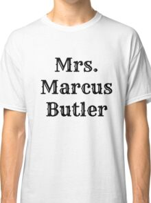 Mrs. Marcus Butler Classic T-Shirt