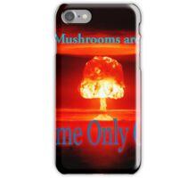 Famous humourous quotes series: Atomic mushroom explosion  iPhone Case/Skin