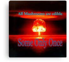 Famous humourous quotes series: Atomic mushroom explosion  Canvas Print