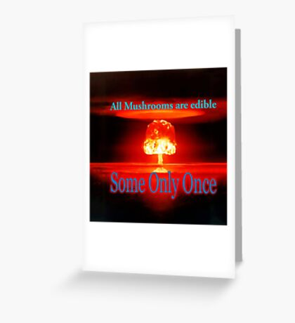 Famous humourous quotes series: Atomic mushroom explosion  Greeting Card