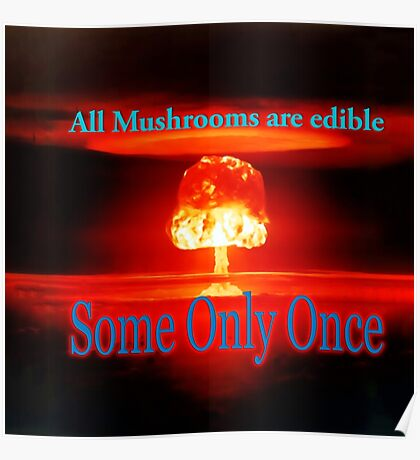 Famous humourous quotes series: Atomic mushroom explosion  Poster