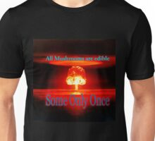 Famous humourous quotes series: Atomic mushroom explosion  Unisex T-Shirt