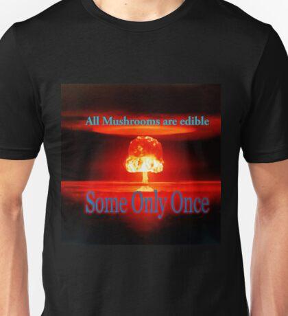 Famous humourous quotes series: Atomic mushroom explosion  Unisex T-Shirt