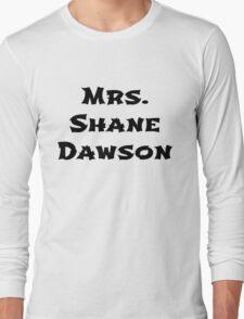 Mrs. Shane Dawson Long Sleeve T-Shirt