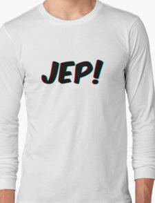 Jep! Long Sleeve T-Shirt