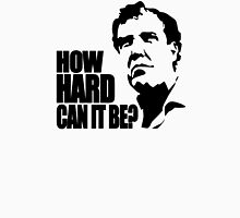 How hard can it be? Unisex T-Shirt