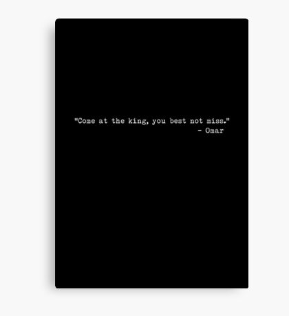 "The Wire - ""Come at the king, you best not miss."" Canvas Print"