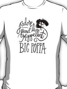 Big Poppa T-Shirt