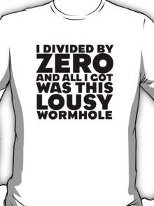 I Divided by Zero... T-Shirt