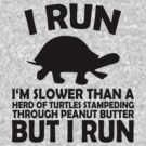 I RUN. I'm slower than a herd of turtles stampeding through peanut butter, but I run by digerati