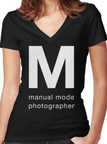 Manual Mode Photographer Women's Fitted V-Neck T-Shirt