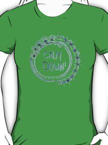 Calm Down (in white/light blue) T-Shirt