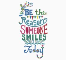 Be the Reason Someone Smiles Today Kids Clothes