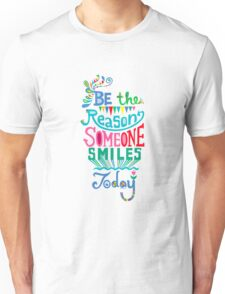 Be the Reason Someone Smiles Today Unisex T-Shirt