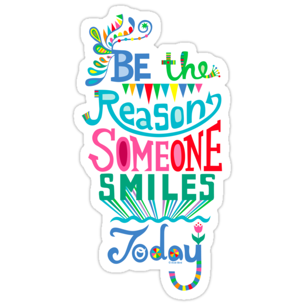Be the Reason Someone Smiles Today by Andi Bird