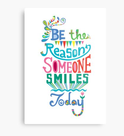 Be the Reason Someone Smile Today hand drawn type. © Andi Bird  All Rights Reserved Metal Print