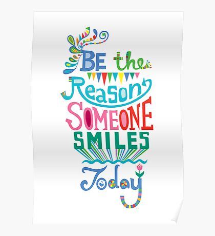 Be the Reason Someone Smile Today hand drawn type. © Andi Bird  All Rights Reserved Poster