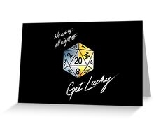 We are up all night to get Lucky Greeting Card