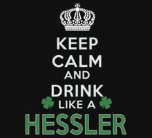 Keep calm and drink like a HESSLER by kin-and-ken