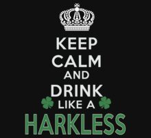 Keep calm and drink like a HARKLESS by kin-and-ken