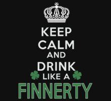 Keep calm and drink like a FINNERTY by kin-and-ken