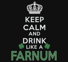Keep calm and drink like a FARNUM by kin-and-ken