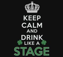 Keep calm and drink like a STAGE by kin-and-ken