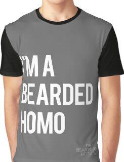 I'm a bearded homo Graphic T-Shirt