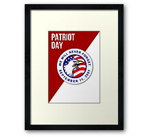 Patriot Day We Will Never Forget September 11 Poster Framed Print