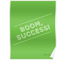 Boom, Success! Motivational Poster Poster