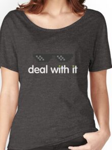deal with it (white text) Women's Relaxed Fit T-Shirt