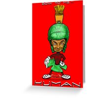 BOW TO ME HUMAN !! Greeting Card
