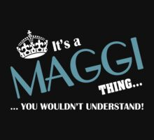 It's a MAGGI thing, you wouldn't understand by kin-and-ken