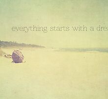 everything starts with a dream by Ingz