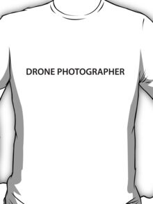 Drone Photographer - One Line T-Shirt