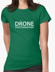 Drone Photographer - White Text - Block Womens Fitted T-Shirt