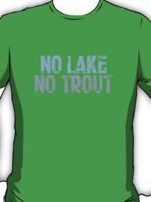 The Wire - No Lake, No Trout T-Shirt