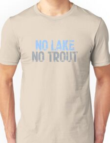 The Wire - No Lake, No Trout Unisex T-Shirt