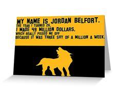 My Name is Jordan Belfont Greeting Card