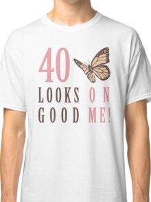 Cute 40th Birthday T-Shirt For Women Classic T-Shirt