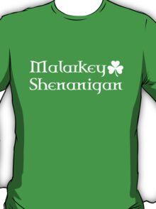 Malarkey and Shenanigan T-Shirt